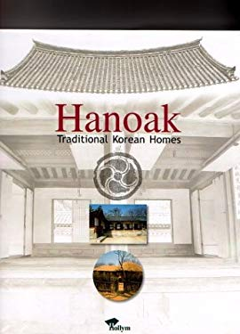 Hanoak: Traditional Korean Homes 9781565911024