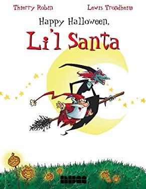 Happy Halloween, Li'l Santa 9781561633616