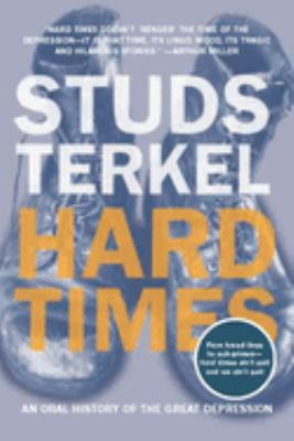 Hard Times: An Oral History of Great Depression 9781565846562