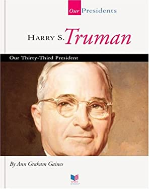Harry S. Truman: Our Thirty-Third President 9781567668674
