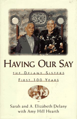 Having Our Say: The Delany Sisters First 100 Years 9781568360102