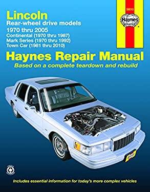 Haynes Lincoln Rear-Wheel Drive Models: 1970 Thru 2005 - Ryan, Mark / Haynes, John H.