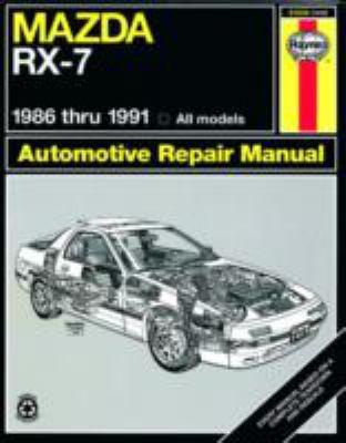 Haynes Mazda RX-7 Automotive Repair Manual: 1986 Thru 1991: All Models