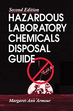 Hazardous Laboratory Chemicals Disposal Guide, Second Edition 9781566701082