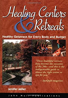 Healing Centers & Retreats: Healthy Getaways for Every Body and Budget 9781562614041