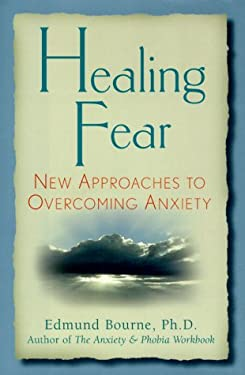 Healing Fear: New Approaches to Overcoming Aniety