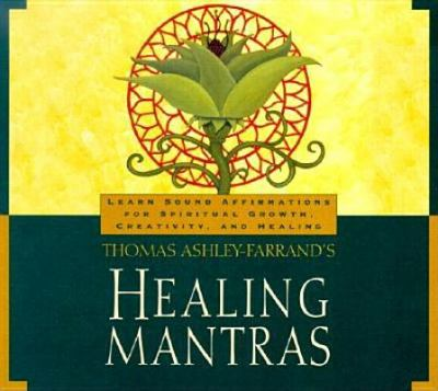 Healing Mantras: Using Sound Affirmations for Personal Power, Creativity, and Healing [With 23-Page Study Guide] 9781564557353