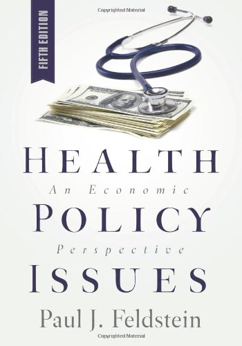 Health Policy Issues: An Economic Perspective - 5th Edition