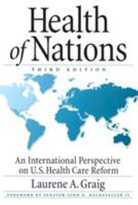 Health of Nations: An International Perspective on Us Health Care Reform, 3D Edition