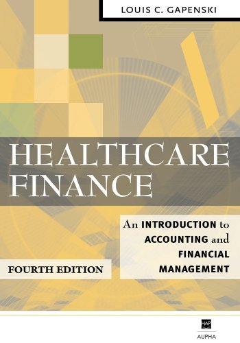 Healthcare Finance: An Introduction to Accounting and Financial Management 9781567932805