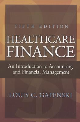 Healthcare Finance: An Introduction to Accounting and Financial Management 9781567934250