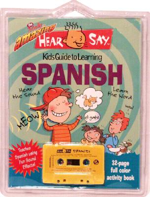 Hear-Say Spanish: Kid's Guide to Learning Spanish [With 32 Page Book] 9781560156789