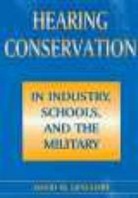 Hearing Conservation in Industry, Schools and the Military 9781565933804