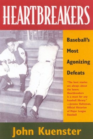 Heartbreakers : Baseball's Most Agonizing Defeats