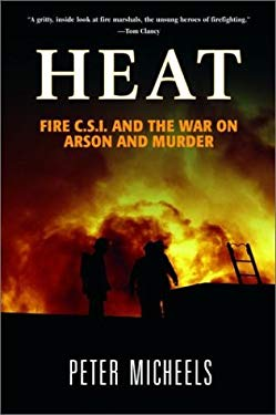 Heat: Fire C.S.I. and the War on Arson and Murder 9781560255291
