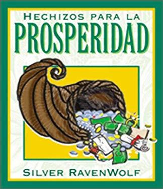 Hechizos Para la Prosperidad = Silver's Spells for Prosperity 9781567187304