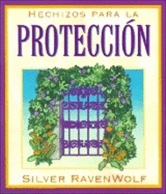 Hechizos Para la Proteccion = Silver's Spells for Protection 9781567187311