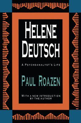 Helene Deutsch: A Psychoanalyst's Life 9781560005520
