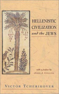 Hellenistic Civilization and the Jews 9781565634763