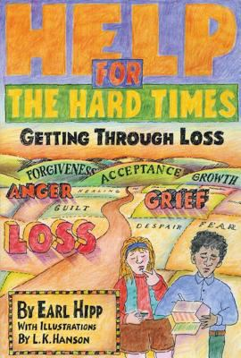 Help for the Hard Times: Getting Through Loss 9781568380858