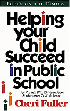 Helping Your Child Succeed in Public School 9781561797097
