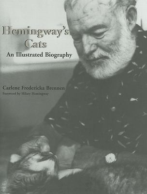 Hemingway's Cats: An Illustrated Biography 9781561643424