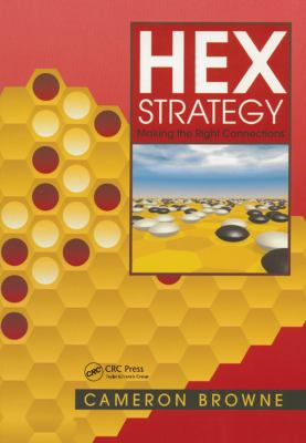 Hex Strategy: Making the Right Connections 9781568811178