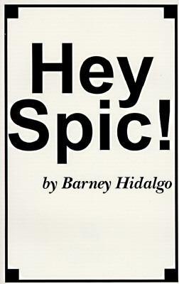 Hey Spic! 9781561673414