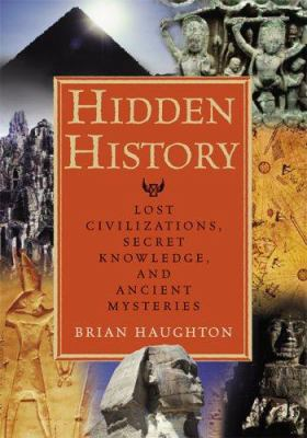 Hidden History: Lost Civilizations, Secret Knowledge, and Ancient Mysteries 9781564148971