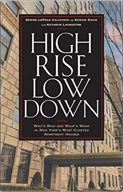 High Rise Low Down: Who's Who and What's What in New York's Most Coveted Apartment Houses 9781569803578