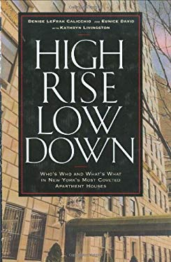High Rise Low Down: Who's Who and What's What in New York's Most Coveted Apartment Houses 9781569803165