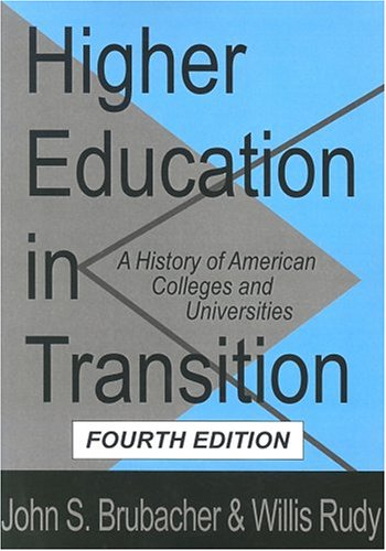 Higher Education in Transition: A History of American Colleges and Universities 9781560009177
