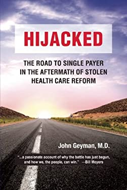 Hijacked: The Road to Single Payer in the Aftermath of Stolen Health Care Reform 9781567514025