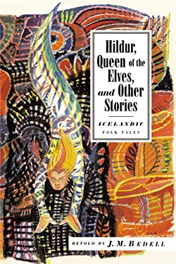 Hildur, Queen of the Elves: And Other Icelandic Legends 9781566566339