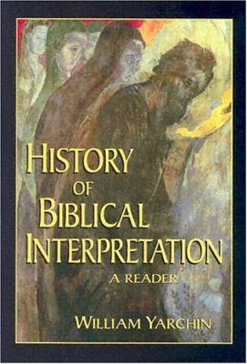 History of Biblical Interpretation: A Reader 9781565637207