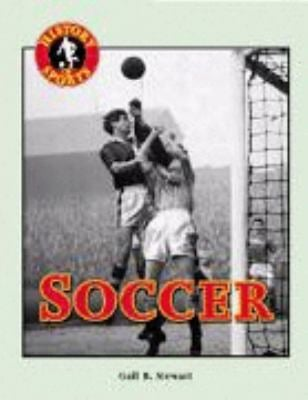 History of Sports: Soccer 9781560067122