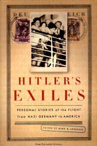 Hitler's Exiles: Personal Stories of the Flight from Nazi Germany to America 9781565843943