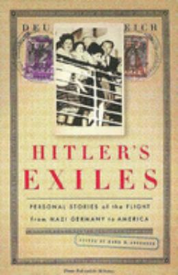 Hitler's Exiles: Personal Stories of the Flight from Nazi Germany to America 9781565845916