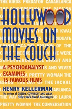 Hollywood Movies on the Couch: A Psychoanalyst Examines 15 Famous Films 9781569804599
