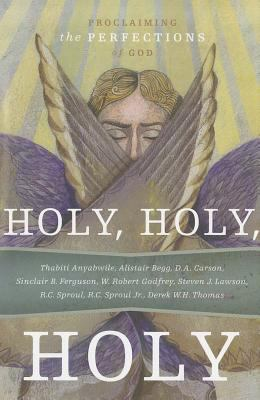 Holy, Holy, Holy: Proclaiming the Perfections of God 9781567692051
