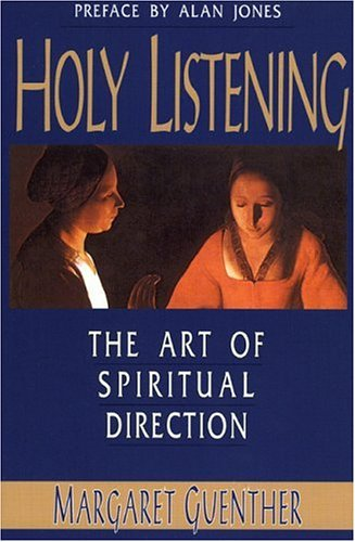 Holy Listening: The Art of Spiritual Direction 9781561010561