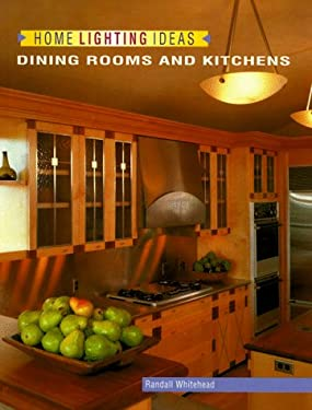 Home Lighting Ideas: Dining Rooms and Kitchens 9781564962874