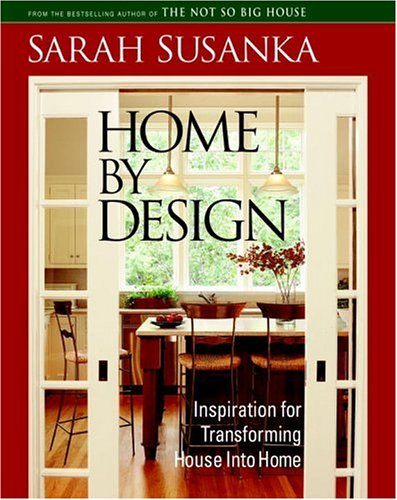 Home by Design: Insipration for Transforming House Into Home 9781561587919