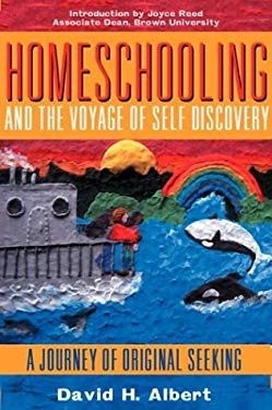 Homeschooling and the Voyage of Self-Discovery: A Journey of Original Seeking 9781567512335