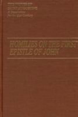 Homilies on the First Epistle of John Part III: Tractatus in Espistolam Joannis Ad Parthos I/14 9781565482883