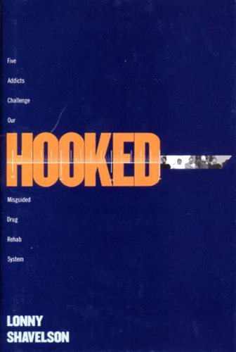 Hooked: Five Addicts Challenge Our Misguided Drug Rehab System 9781565846845