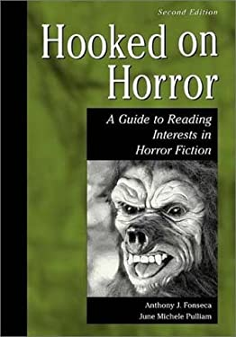 Hooked on Horror: A Guide to Reading Interests in Horror Fiction, Second Edition 9781563089046