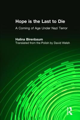 Hope is the Last to Die: A Coming of Age Under Nazi Terror 9781563247460