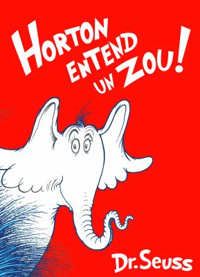 Horton Entend un Zou! = Horton Hears a Who! 9781569756898