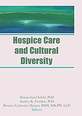 Hospice Care and Cultural Diversity 9781560247661